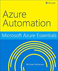 Microsoft Azure Essentialsfrom Microsoft Press is a series of free ebooks designed to help you advance your technical skills with Microsoft Azure.   The second ebook in the series,Microsoft Azure Essentials: Azure Automation,introduces a ...