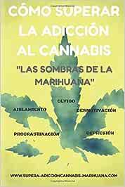 Cómo superar la adicción al Cannabis: Las sombras de la Marihuana