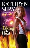 Taking the Heat, Kathryn Shay, 0425222004