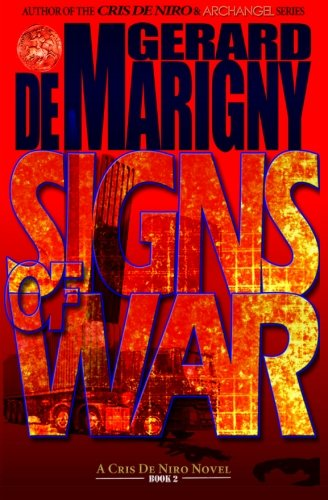 Book: Signs of War (Cris De Niro, Book 2) by Gerard de Marigny