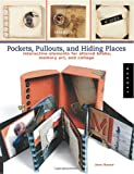 Pockets, Pull-outs, and Hiding Places: Interactive Elements for Altered Books, Memory Art, and Collage