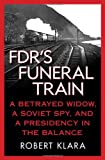 FDR's Funeral Train, Robert Klara, 0230619142