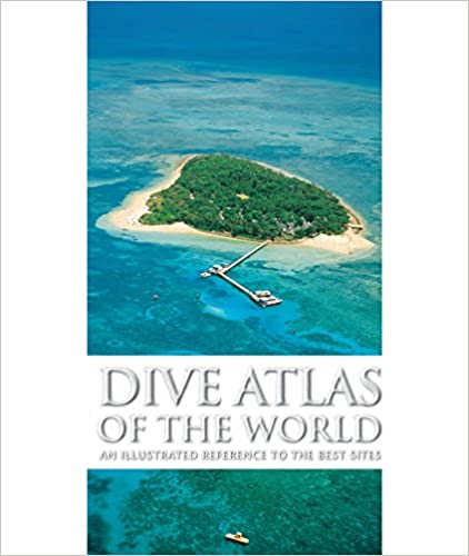 Livres gratuits à télécharger epub Dive Atlas of the World: An Illustrated Reference to the Best Sites (French Edition) PDF CHM ePub