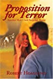 Proposition for Terror, Robert J. Hoaglund, 059520418X