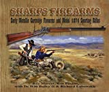 Sharps Firearms: Metallic Cartridge Firearms and Model 1874 Sporting Rifles