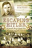 img - for Escaping Hitler: A Jewish Boy's Quest for Freedom and His Future book / textbook / text book