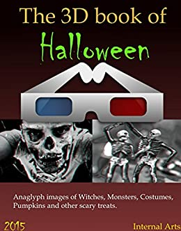 The 3D Book of Halloween 2015. Anaglyph images of monsters, costumes, pumpkins and other scary treats.