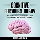 Cognitive Behavioural Therapy: 10 Ways to Manage