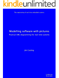 Modelling software with pictures: Practical UML diagramming for real-time systems (The engineering of real-time embedded systems) (English Edition)