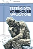 Testing Data Warehouse Applications, Doug Vucevic and Mengxi Jett Zhang, 1426993897