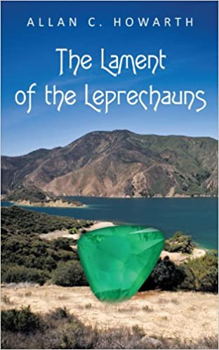 The Lament Of Leprechauns Amazoncouk Allan C Howarth 9781449006488 Books