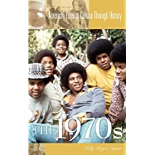 The 1970s (American Popular Culture Through History)