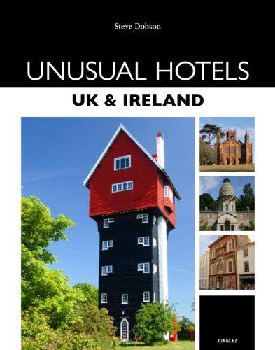 Unusual Hotels - UK & Ireland (Jonglez Guides)...