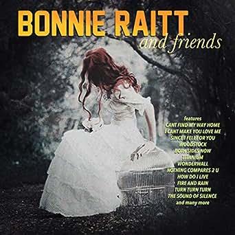 Bonnie Raitt and Friends by Various artists on Amazon Music - Amazon com