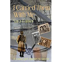 I Carried Them with Me: A Young Girl's Journey to Survive