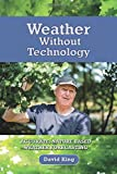 Weather Without Technology: Accurate, nature based, weather forecasting