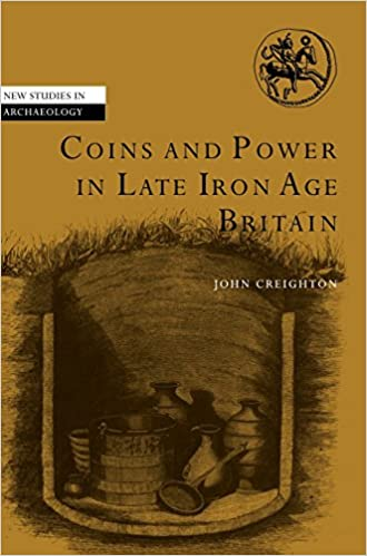 Coins and Power in Late Iron Age Britain (New Studies in