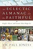 Eclectic Almanac for the Faith, W. Jones, 0835898490