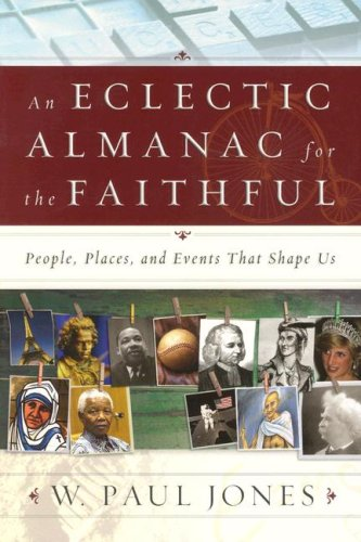 An Eclectic Almanac for the Faithful: People, Places, and Events that Shape Us
