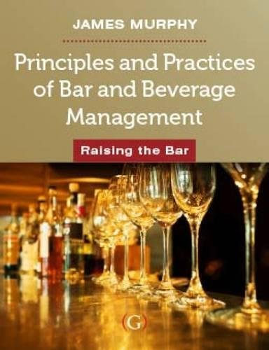 Principles and Practices of Bar and Beverage Management (Principles And Practices Of Bar And Beverage Management)