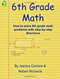 img - for 6th Grade Math by Jessica Corriere Robert Richards (2012-11-25) book / textbook / text book