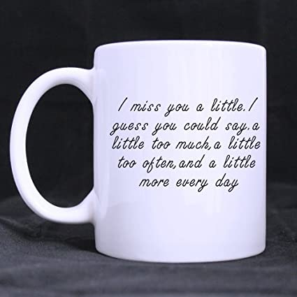 Amazon Romantic Quotes Mug I Miss You A Little Too Much White