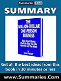 img - for Summary of: THE MILLION-DOLLAR ONE-PERSON BUSINESS by Elaine Pofeldt: Business Book Summaries -- Get all the best ideas from this book in 30 minutes or less. book / textbook / text book