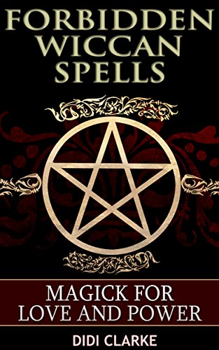 Amazon forbidden wiccan spells magick for love and power ebook forbidden wiccan spells magick for love and power by clarke didi fandeluxe Images