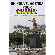 Un Nouvel Agenda Pour Ghana (French Edition)