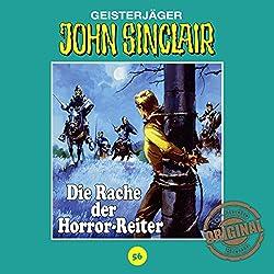 Die Rache der Horror-Reiter (John Sinclair - Tonstudio Braun Klassiker 56)