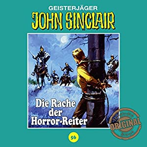 Die Rache der Horror-Reiter (John Sinclair - Tonstudio Braun Klassiker 56) Hörspiel