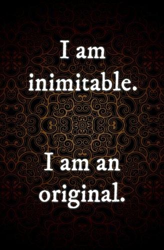 I am Inimitable. I am an Original.: Blank Journal & Broadway Musical Gfit