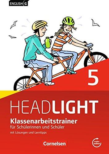 English G Headlight - Allgemeine Ausgabe: Band 5: 9. Schuljahr - Klassenarbeitstrainer mit Lösungen und Audios online