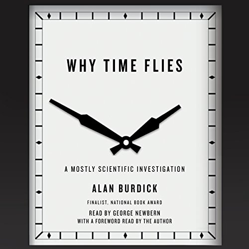 Why Time Flies: A Mostly Scientific Investigation by Simon & Schuster Audio