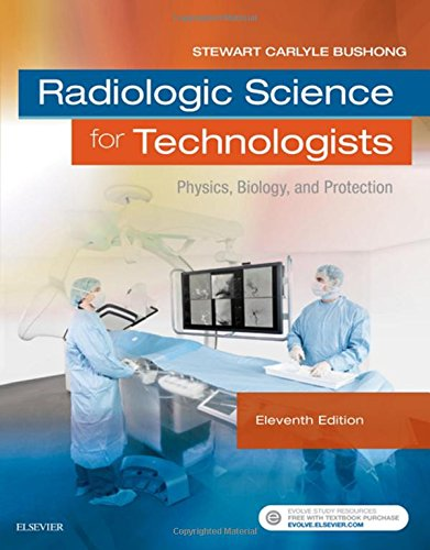 Radiologic Science for Technologists: Physics, Biology, and Protection, 11e