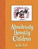 Absolutely Beastly Children, Dan Krall, 1582463336