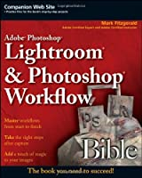 Adobe Photoshop Lightroom and Photoshop Workflow Bible Front Cover