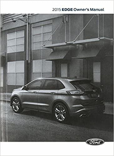 Ford Edge Owners Manual Guide Book Ford Automotive  Amazon Com Books