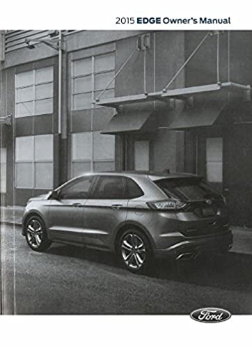 2015 ford edge owner s manual guide book ford automotive rh amazon com ford edge user manual 2018 ford edge user manual 2011