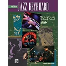 Complete Jazz Keyboard Method: Mastering Jazz Keyboard (Keyboard/Piano) (Complete Method)