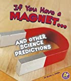 If You Have a Magnet..., Blake A. Hoena, 1429692499