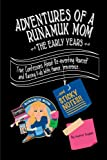 Adventures of a Runamuk Mom, the Early Years, Heather Dugdale, 1499789556