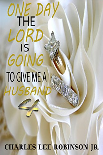 One Day The Lord Is Going To Give Me A Husband 4