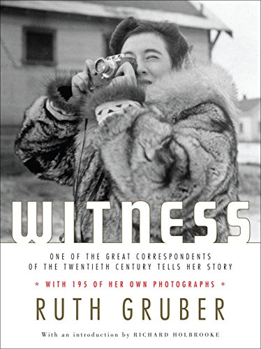 Witness: One of the Great Correspondents of the Twentieth Century Tells Her Story ()