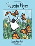 Tuxedo Flyer, Judith Anne Klein, 1449006353