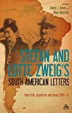 South American Letters : New York, Argentina and Brazil, 1940-42, Zweig, Stefan and Marshall, Oliver, 1441107126