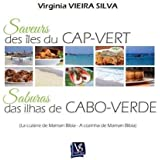 Saveurs des îles du CAP-VERT : La cuisine de Maman Bibia / Saburas das ilhas de CABO-VERDE : A cozinha de Maman Bibia