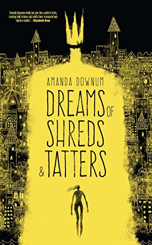 book cover of Dreams of Shreds and Tatters
