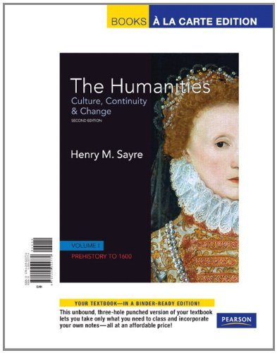 The Humanities: Culture, Continuity and Change, Volume I: Prehistory to 1600, Books a la Carte Edition (2nd Edition)