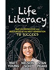 Life Literacy: Real Life Knowledge and Resources for the Next Generation to Succeed